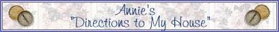 Annie's Directions to My House - Banner - My Index Page